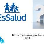 Así puedes buscar personas aseguradas en EsSalud Perú