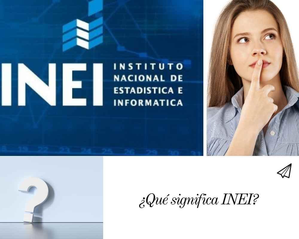 ¿Qué significa INEI?