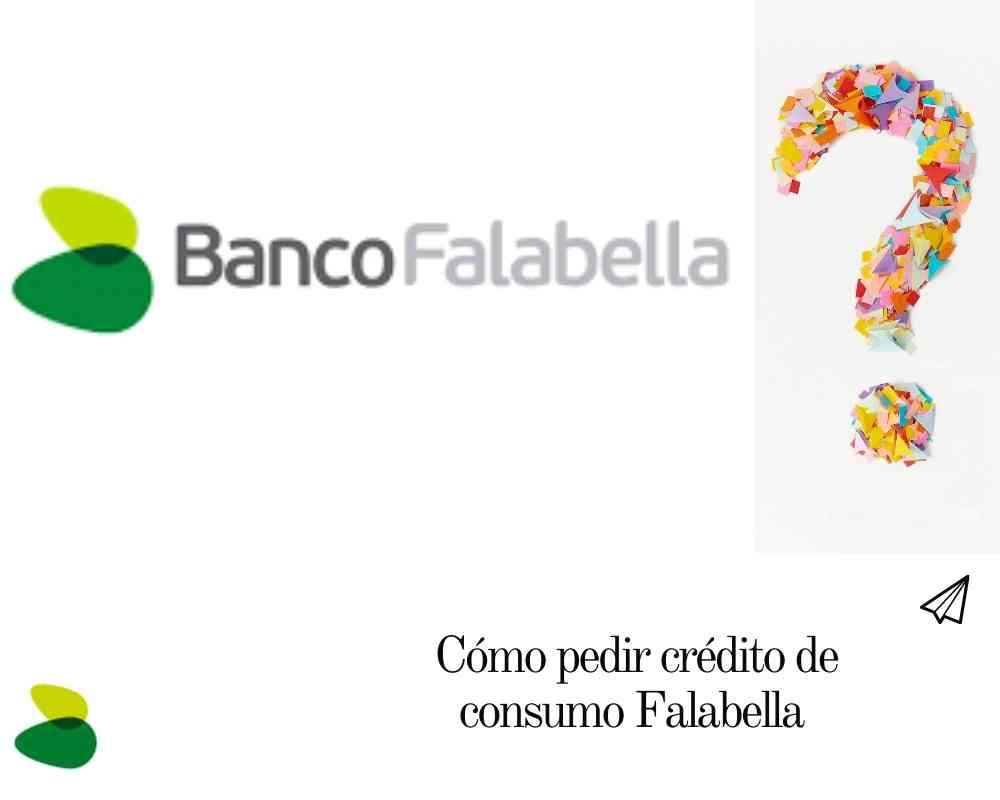 Cómo pedir crédito de consumo Falabella
