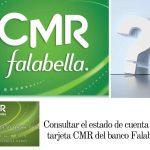 Consultar el estado de cuenta de la tarjeta CMR del Banco Falabella