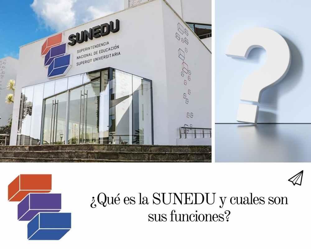¿Qué es la SUNEDU y cuales son sus funciones?